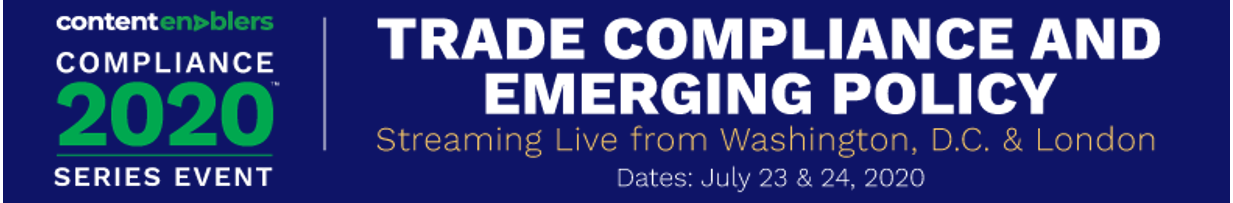 Compliance2020 'Trade Compliance and Emerging Policy' - July 23 & 24, 2020